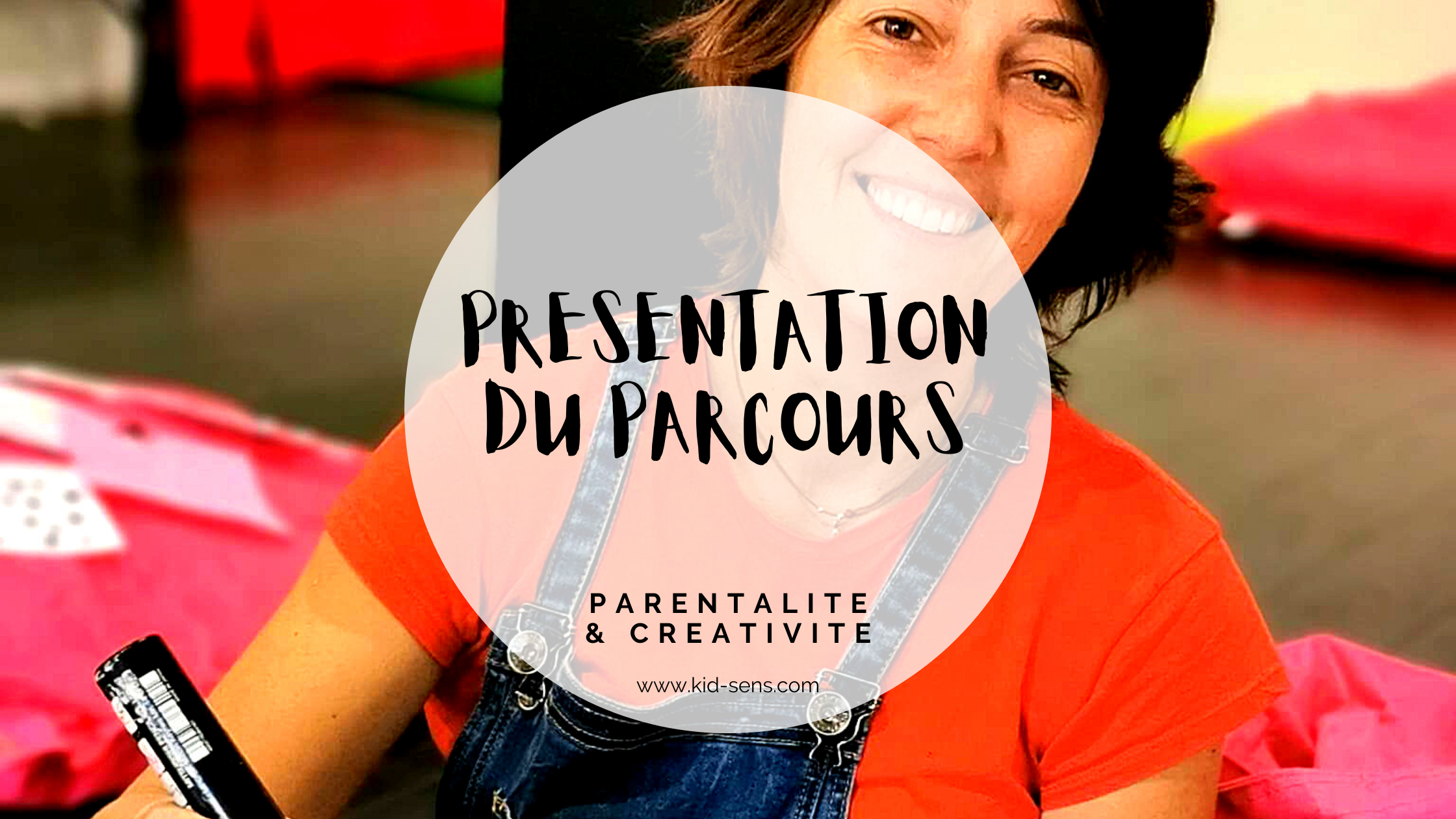 Présentation du Parcours Parentalité & Créativité