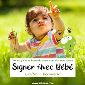 Signer avec bébé : le guide découverte